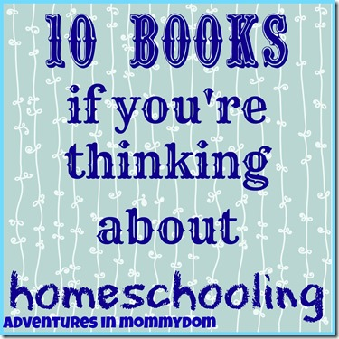 10 books if youre thinking about homeschooling