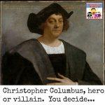 Christopher Columbus hero or villain