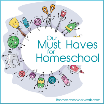 Our must haves for homeschool