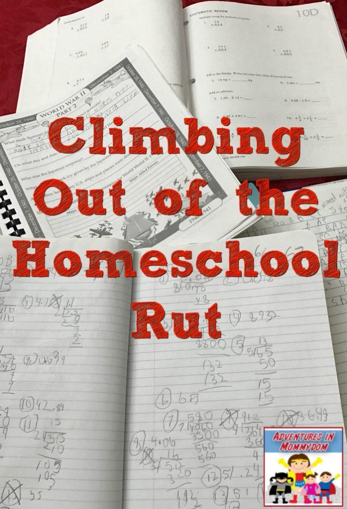 Climbing out of the Homeschool Rut