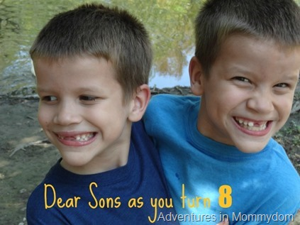 Dear Sons as you turn 8