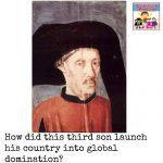 Prince Henry the Navigator global domination