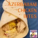 azerbaijani chicken bites
