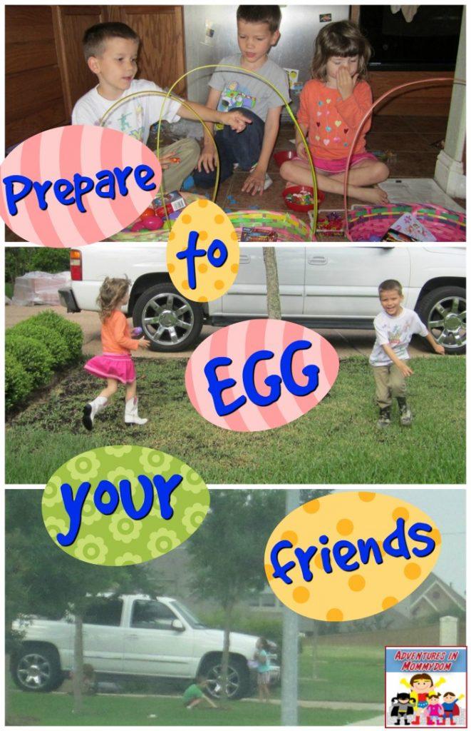 prepare to egg your friends